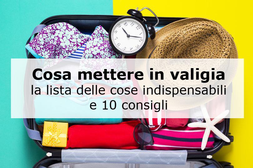 wide range top design wholesale outlet Cosa mettere in valigia: 10 consigli e la lista da spuntare